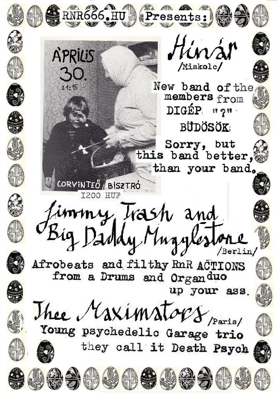 Jimmy Trash and Big Daddy Mugglestone (GER/AUS/USA) + Hínár (HU) Thee Maximators (FR)